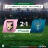 Palermo-Lecce 2-1 e ripreso il secondo posto (VIDEO)